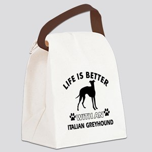 Life is better with Italian Greyhound Canvas Lunch